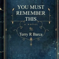 You Must Remember This - a novel